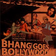 Bhang Goes Bollywood